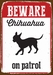 Beware Chihuahua On Patrol - Blik